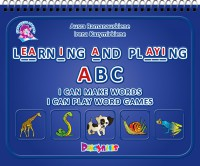 LEARNING AND PLAYING ABC. I CAN MAKE WORDS I CAN PLAY WORD GAMES